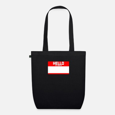 Hello My Name Is HELLO MY NAME IS ... - Organic Tote Bag