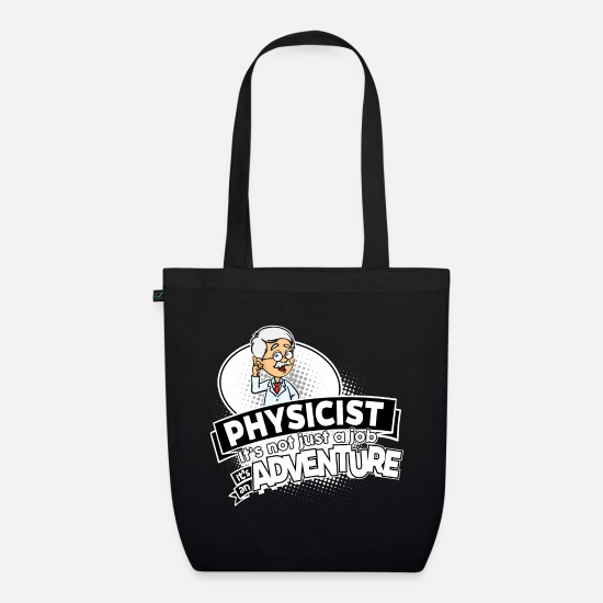 Birthday Bags & Backpacks - Proud Physicist Physicist - Adventure - Organic Tote Bag black