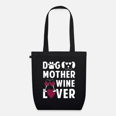 Dog Dog mother wine lover - Bio stoffentas