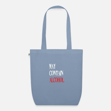 Alcoholic CONTAIN ALCOHOL alcohol - Organic Tote Bag