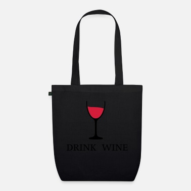 Drink Wine Drink Wine wine glass drinking wine 2c - Organic Tote Bag