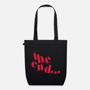 End the end... - Organic Tote Bag