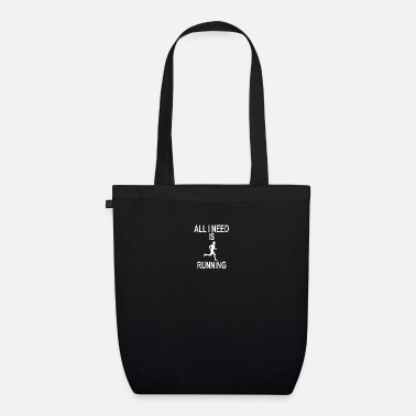 EVERYTHING I NEED IS RUNNING - Organic Tote Bag