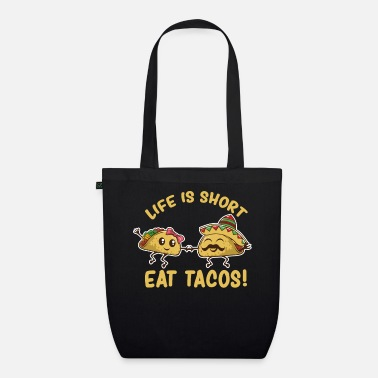 Restaurant Funny Life Is Short Eat Tacos - Organic Tote Bag
