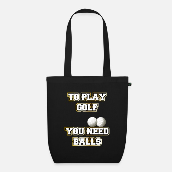 Gift Idea Bags & Backpacks - Golf balls. To play golf you need balls - Organic Tote Bag black