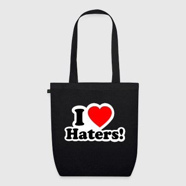 I LOVE HATERS - I LOVE ENVY - EarthPositive Tote Bag