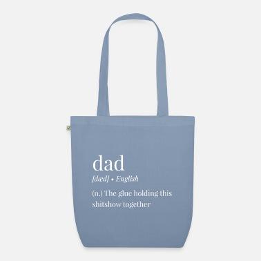 Dictionary Dad shitshow glue dictionary meaning dictionary - Organic Tote Bag