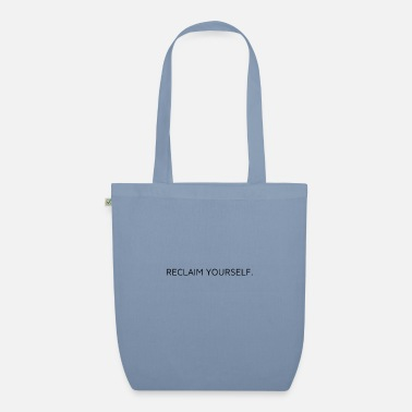 Reclaim yourself. - Organic Tote Bag