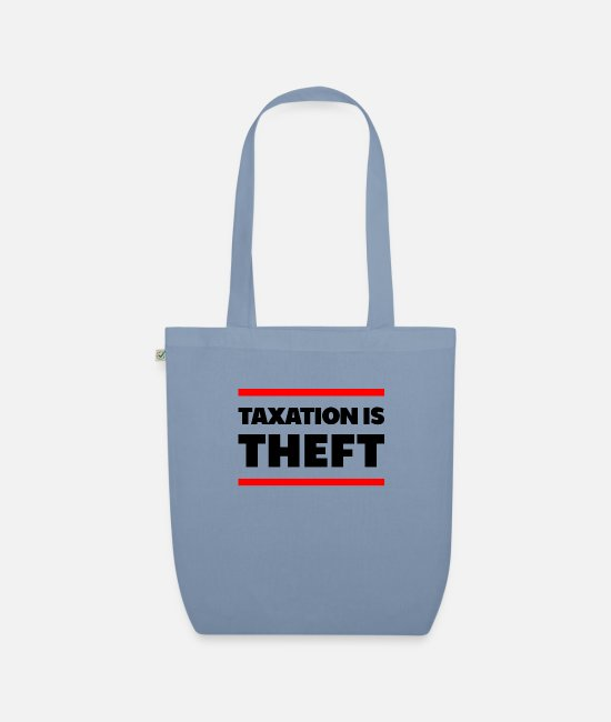 Anarcho-capitalism Bags & Backpacks - Taxation Is Theft Libertarian Anarchy - Organic Tote Bag steel blue