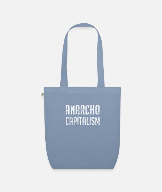 Anarchy Bags & Backpacks - Anarcho Capitalism Libertarian Anarchist - Organic Tote Bag steel blue