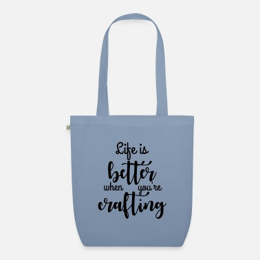 Life is better when you're crafting.Cute gifts - Organic Tote Bag