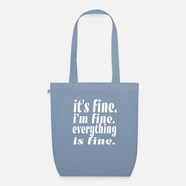 Fin Fine IT'S FINIE I'M FINE EVERYTHING IS FINE. - Sac en tissu bio