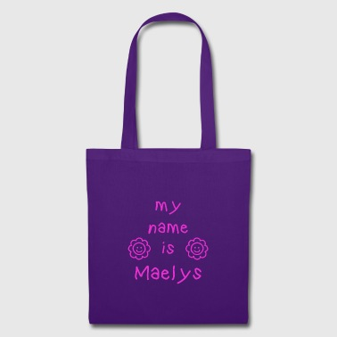 MAELYS MY NAME IS - Tote Bag
