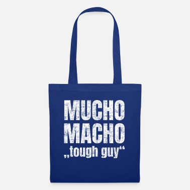 Strong American Man Mucho Macho stands for 'hard guy' - Tote Bag