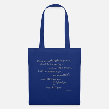 Famous Film Quotes - Taken - Tote Bag