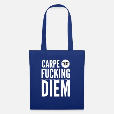 Carpe Diem Carpe that fucking diem - Stoffbeutel