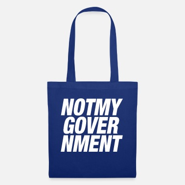 Government NOT MY GOVERNMENT - Tote Bag