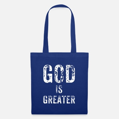 Greater God is greater - Tote Bag