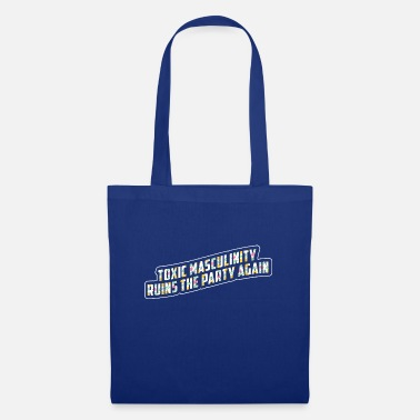 Masculinity TOXIC MASCULINITY - Tote Bag