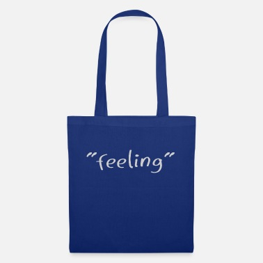 Feeling feeling - Tote Bag
