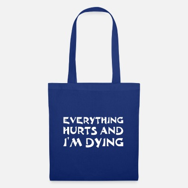 Depressed Everything hurts and I die - Tote Bag