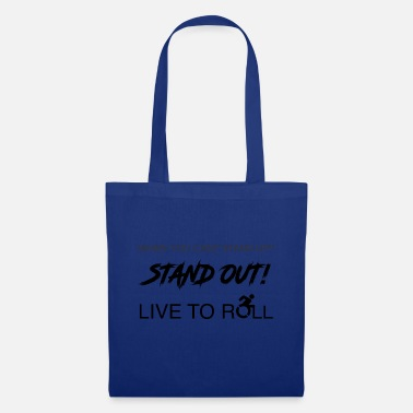 Stand Stand out! - Tote Bag