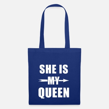 Paare She is my Queen - Kingqueen shirt, King and Queen - Stoffbeutel
