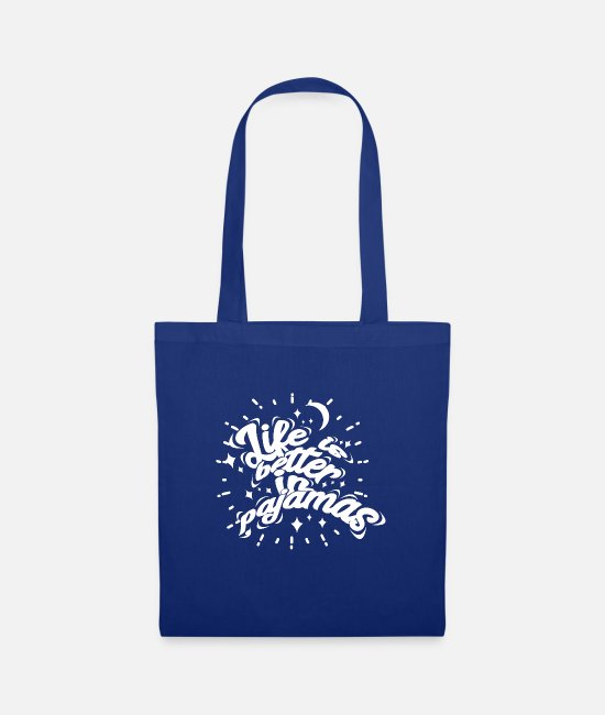 Bed Bags & Backpacks - Life is better in pajamas - Tote Bag royal blue
