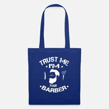 Trust Me Trust me I'm youre Barber - Tote Bag
