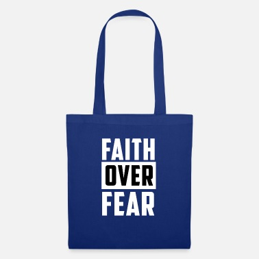 Bless You Faith Over Fear - Strong; Great Classic Christian - Tote Bag