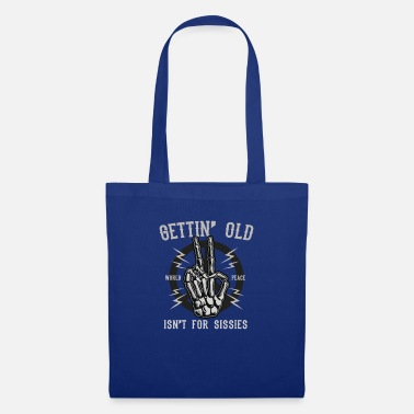 Birthday Gettin Old - Altwerden is something for wimps - Tote Bag