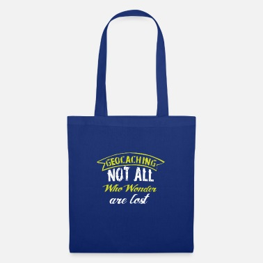 Geocaching not all are lost - Tote Bag