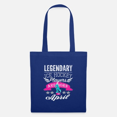 Decoration Legendary Ice Hockey Legends are born in April - Tote Bag
