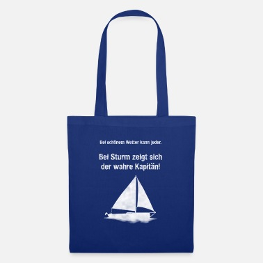 Weather Sailing: In a storm, the true captain! - Tote Bag