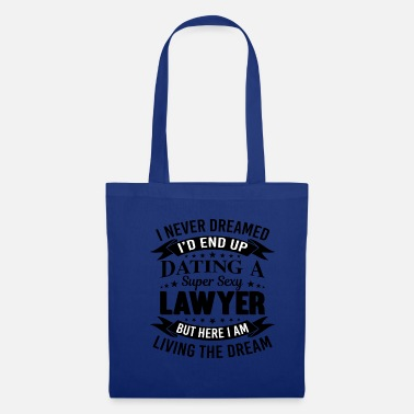 Paragraph I never dreamed of a lawyer - Tote Bag