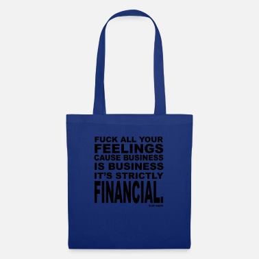 Business Business is Business - Tote Bag