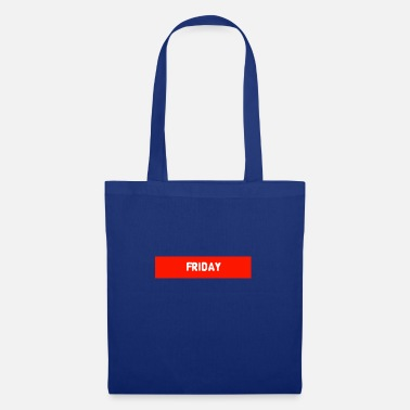Friday Friday Friday weekend - Tote Bag