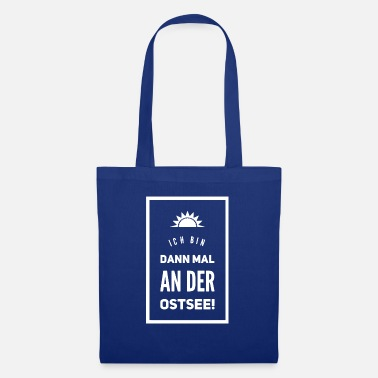 Kiel then I'm on the Baltic Sea - Tote Bag