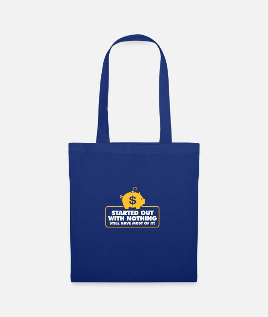 Wealthy Bags & Backpacks - I Had Nothing And I Have To Keep Everything! - Tote Bag royal blue