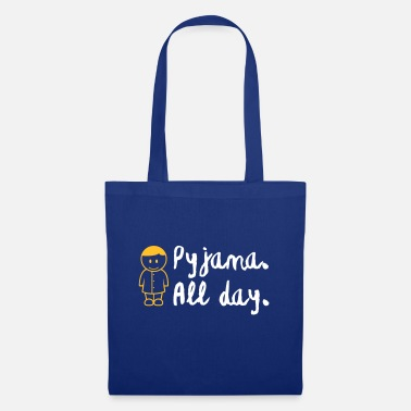 Since Underwear Throughout The Day In Your Pajamas! - Tote Bag