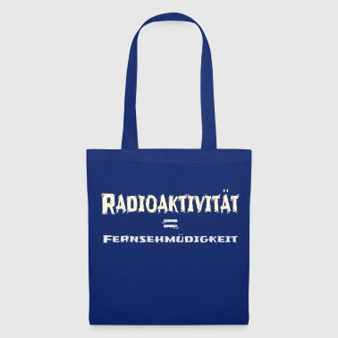 Fatigue Radioactivity is television fatigue - Tote Bag
