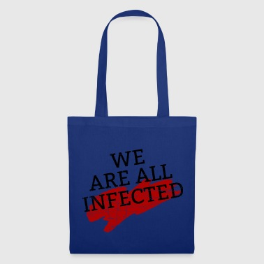 Video We Are All Infected - Stoffbeutel