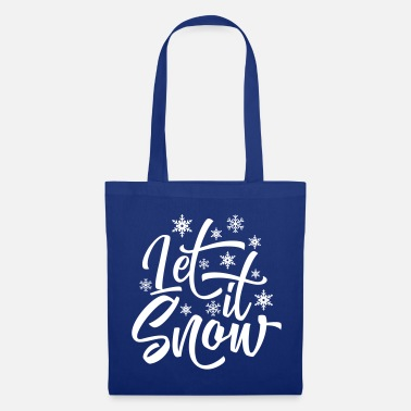 Let It Snow Let's Snow / Let It Snow - Tote Bag