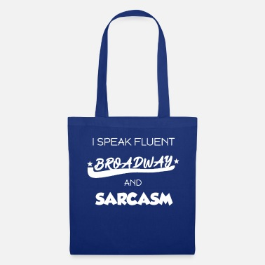 Broadway Je parle couramment Broadway et Sarcasm TShirt - Tote Bag