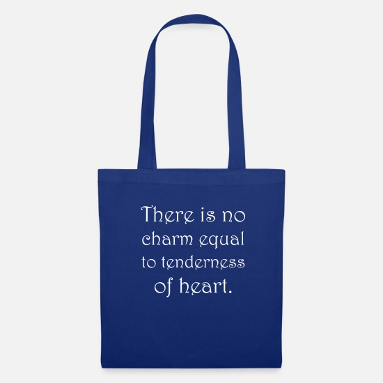 Love Bags & Backpacks - There is no charm equal to tenderness of heart - Tote Bag royal blue