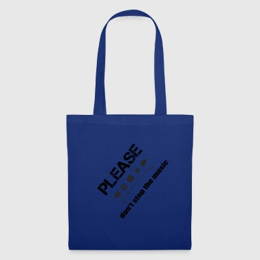 Please dont stop the music - Tote Bag