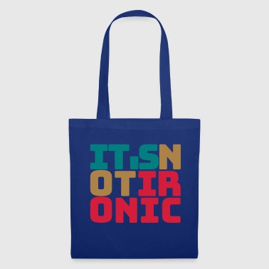 it's not ironic font - Tote Bag