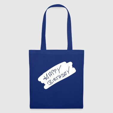 Happy Birthday Happy Birthday Happy Birthday - Tote Bag