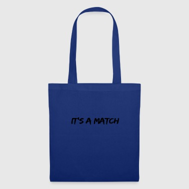IT'S A MATCH - Tote Bag