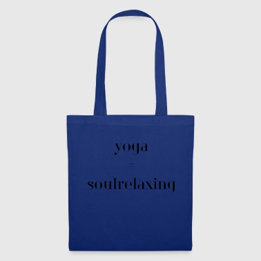 Yoga yoga relaxation yoga - Tote Bag